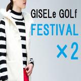 ★GISELe GOLf FESTIVAL★